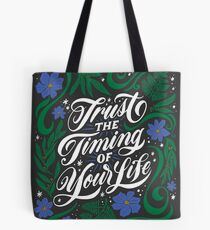 Trust the Timing of Your Life Tote Bag