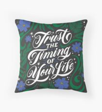 Trust the Timing of Your Life Throw Pillow