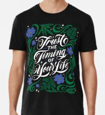 Trust the Timing of Your Life Premium T-Shirt