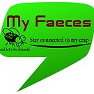 My Faeces by Digby