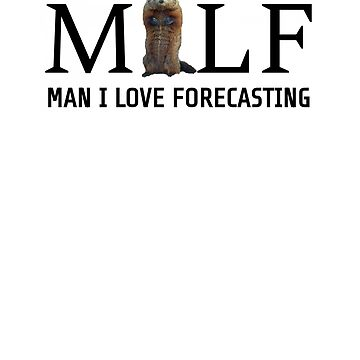 Groundhog Day MILF - Man I Love Forecasting by EngineJuan