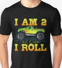 I Am 2 This Is How Roll Slim Fit T Shirt