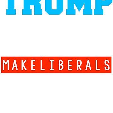 Trump 2020 make liberals cry again  by tiffanator606