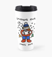 Snows Out Joes Out Travel Mug