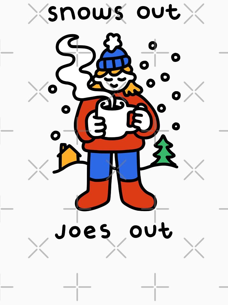 Snows Out Joes Out by obinsun