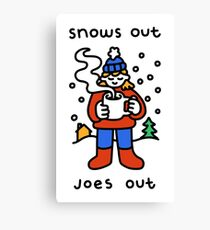 Snows Out Joes Out Canvas Print