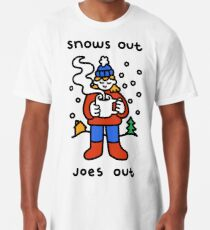 Snows Out Joes Out Long T-Shirt
