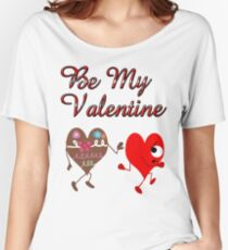 Be My Valentine  Women's Relaxed Fit T-Shirt