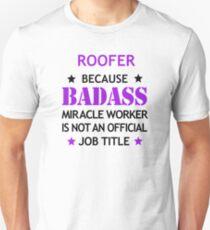 8081c636 Roofer Badass Birthday Funny Christmas Cool Gift Unisex T-Shirt
