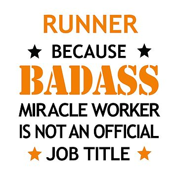 Runner Badass Birthday Funny Christmas Cool Gift by smily-tees