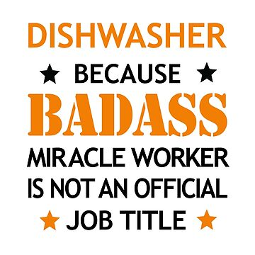 Dishwasher Badass Birthday Funny Christmas Cool Gift by smily-tees