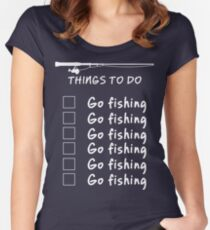 Things To Do - Go Fishing Funny T Shirt Women's Fitted Scoop T-Shirt