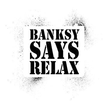 Banksy Says Relax - Black Spray by eldram