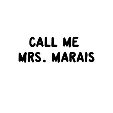 Call Me Mrs. Marais by amandamedeiros