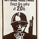 """Every Evening At 8pm The Police Speaks To You"" - May 1968 France, A Month of Revolution - Historic Propaganda Poster  by dru1138"