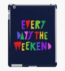 Weekend Every Day iPad Case/Skin