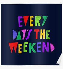 Weekend Every Day Poster