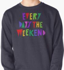 Wochenende jeden Tag Sweatshirt