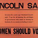 """""""Lincoln Said Women Should Vote"""" USA, 1910s, Pro-Women's Voting Rights Historic Propaganda poster by dru1138"""