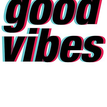 Good Vibes 3D by kamrankhan