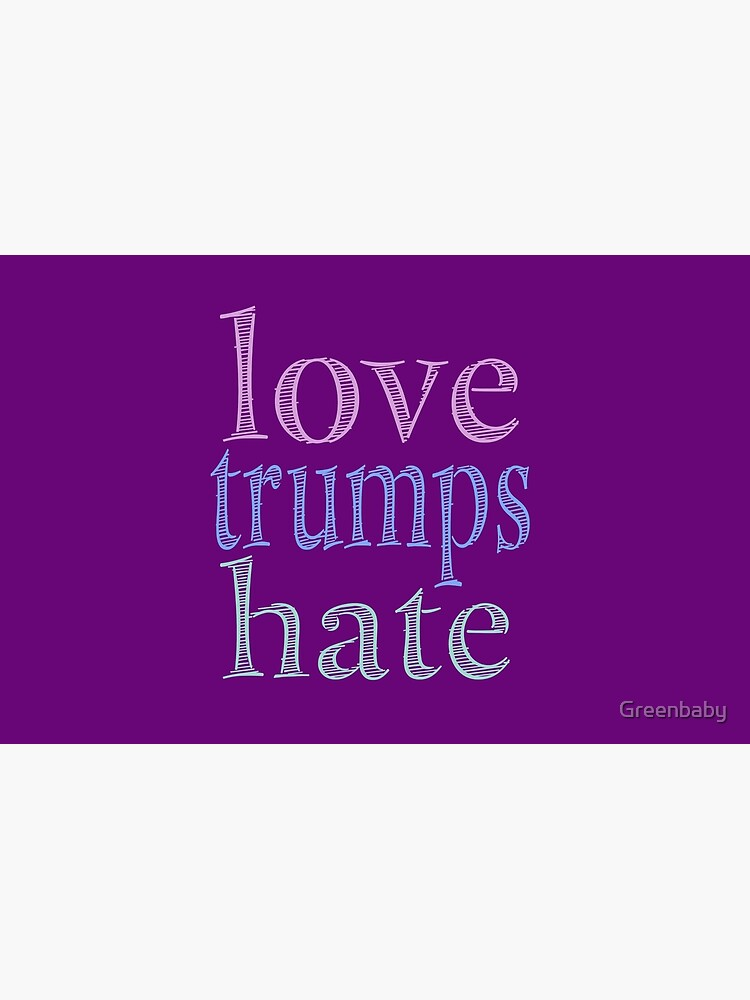 Love Trumps Hate Pretty Pastel by Greenbaby