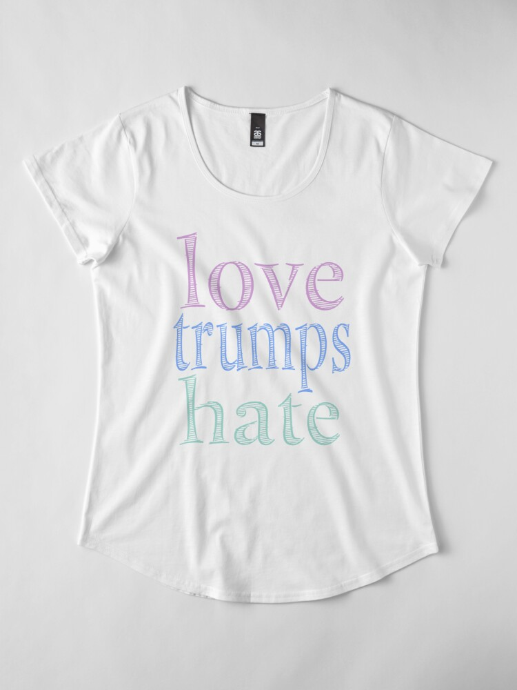 Alternate view of Love Trumps Hate Pretty Pastel Premium Scoop T-Shirt