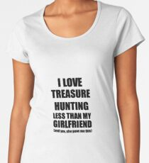 Treasure Hunting Boyfriend Funny Valentine Gift Idea For My Bf From Girlfriend I Love Women's Premium T-Shirt