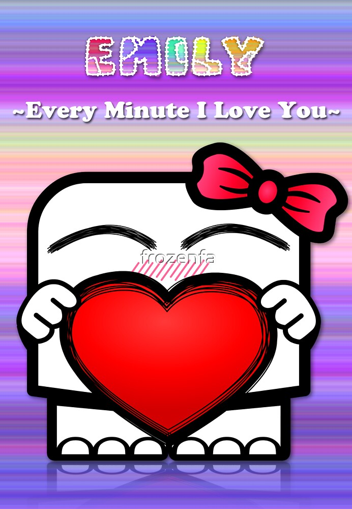 Emily - Every Minute I Love You by frozenfa