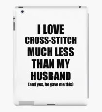 Cross-Stitch Wife Funny Valentine Gift Idea For My Spouse From Husband I Love iPad Case/Skin