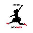 «I also dance with socks» de PlatArtistic