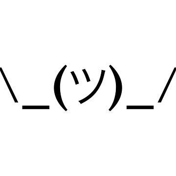*shrug* ASCII emoji by fandemonium