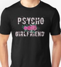 Psycho Girlfriend Slim Fit T-Shirt