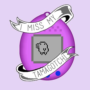 I miss my tamagotchi by pixelspin
