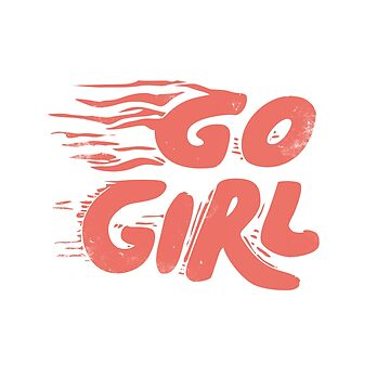 Go Girl by Vanphirst