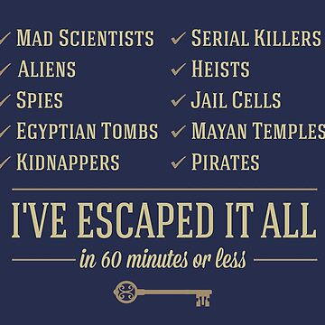 I've Escaped It All - Escape Rooms by RhoaDesigns