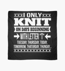 Knitting Lover Funny Saying Gift  Scarf
