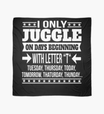 Juggling Lover Funny Saying Gift  Scarf