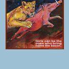 She brings home the bacon (Lion) by Gwenn Seemel