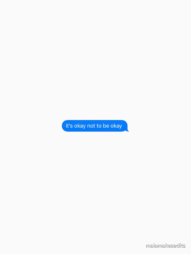 Es istokay, nicht okay zu sein! von maiamakesedits
