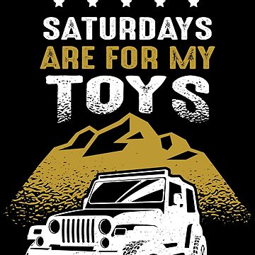 Saturdays Are For My Toys by KoolMoDee