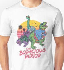 the bodacious period Unisex T-Shirt