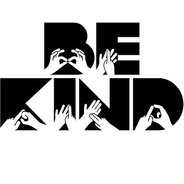 Be Kind Sign Language BSL Custom Gift for Men Women by kolbasound