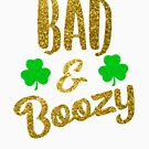 Bad and Boozy Saint Patrick Day Drinking by 686884915