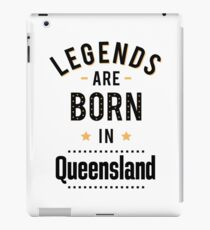 Legends Are Born In Queensland Australia Raised Me iPad Case/Skin