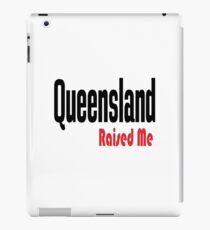 Queensland Raised Me Australia Raised Me iPad Case/Skin