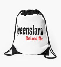 Queensland Raised Me Australia Raised Me Drawstring Bag