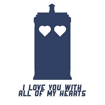 'Dr Who' I love you with all of my hearts TARDIS by ComedyQuotes