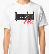 Queensland Life Australia Raised Me Classic T-Shirt