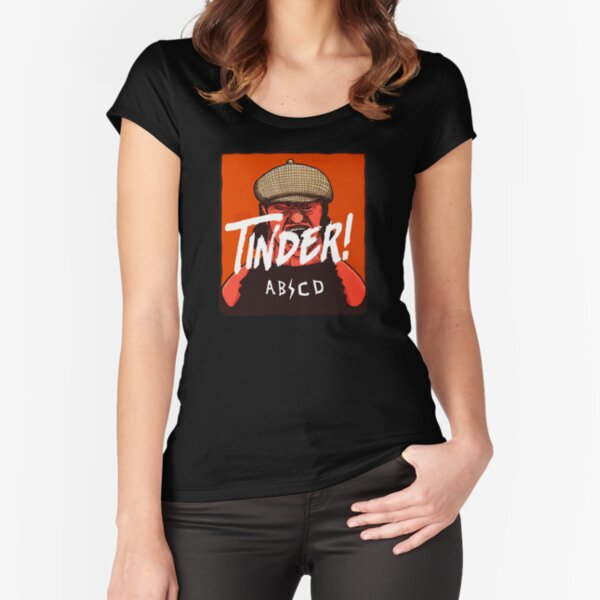 Tinder! by ABCD Fitted Scoop T-Shirt