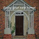 The Door - Enjoy Your New Home Card by EuniceWilkie
